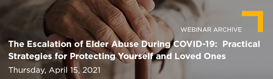 Apr 15 The Escalation of Elder Abuse in COVID-19 Website 876x254 Archive