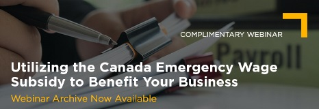 April 16 Utilizing the Canada Emergency Wage Subsidy to Benefit Your Business Webinar Archive