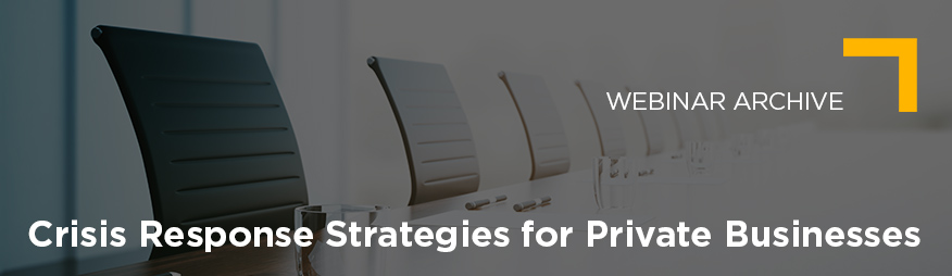 April 2 Crisis Response Strategies for Private Businesses Webinar Archive 876x254