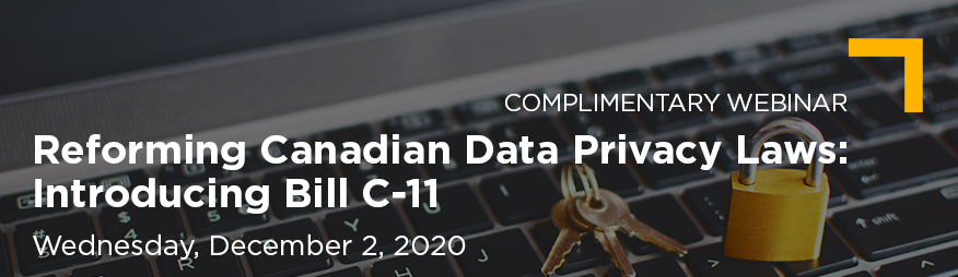 Dec 2 Reforming Canadian Data Privacy Laws Introducing Bill C-11 Website 876x254