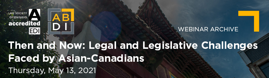 May 13 Legal and Legislative Challenges Faced by Asian-Canadians Website 876x254 Archive