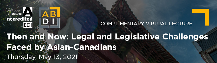 May 13 Legal and Legislative Challenges Faced by Asian-Canadians Website 876x254