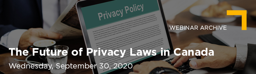 Sep 30 The Future of Privacy Laws in Canada Webinar Website Banner Archive